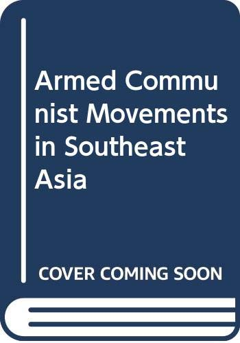 9780312049430: Armed Communist Movements in Southeast Asia
