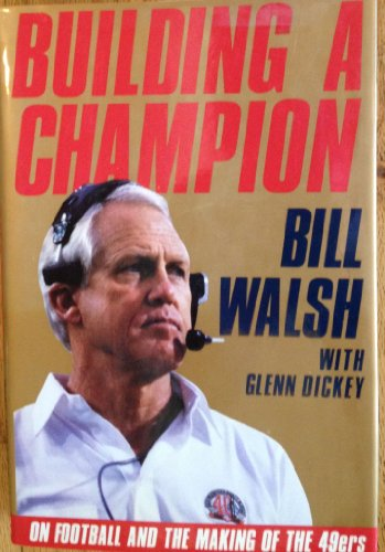 Building a Champion: On Football and the: Walsh, Bill; Peterson,