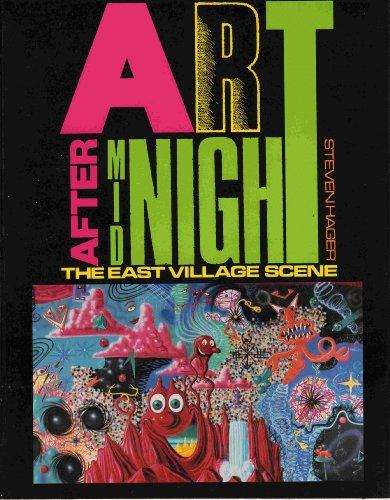 Art After Midnight: The East Village Scene: Hager, Steven.