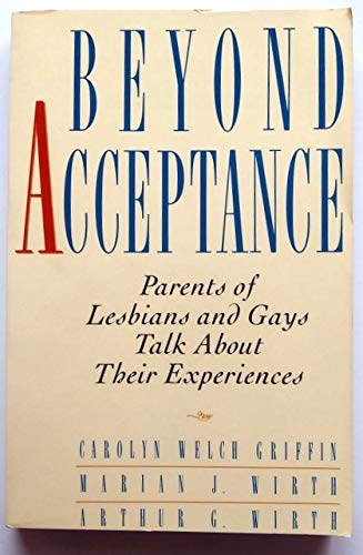 9780312049935: Beyond Acceptance: Parents of Lesbians and Gays Talk About Their Experiences
