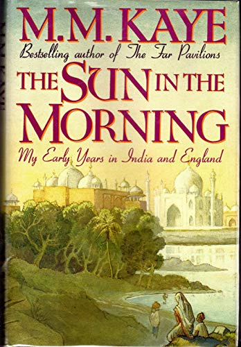 9780312049997: The Sun in the Morning: My Early Years in India and England