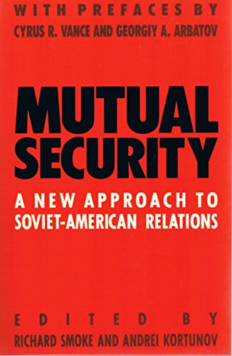 9780312050368: Mutual Security: A New Approach to Soviet-American Relations