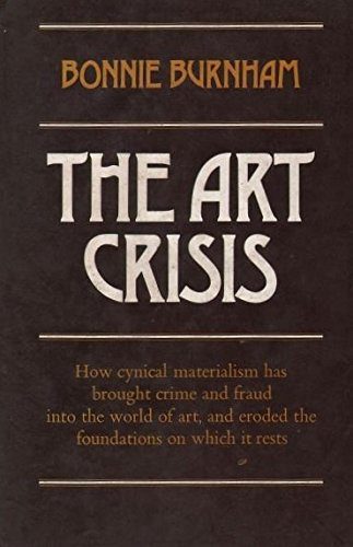 9780312050405: The Art Crisis: How Art Has Become the Victim of Thieves, Smugglers- And Respectable Investors