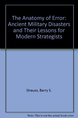9780312050511: The Anatomy of Error: Ancient Military Disasters and Their Lessons for Modern Strategists