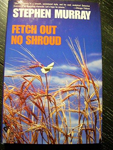 9780312050863: Fetch Out No Shroud