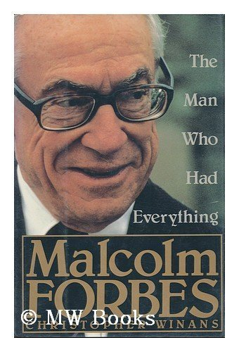 9780312051341: Malcolm Forbes: The Man Who Had Everything