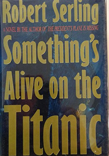 9780312051594: Something's Alive on the Titanic