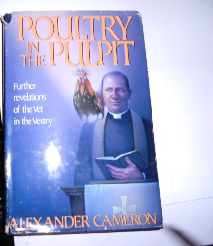 9780312051884: Poultry in the Pulpit: Further Revelations of the Vet in the Vestry