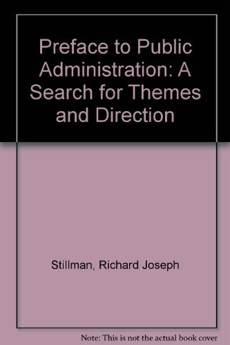 9780312052072: Preface to Public Administration: A Search for Themes and Direction