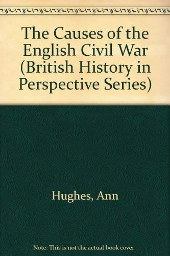 9780312052263: The Causes of the English Civil War (British History in Perspective Series)