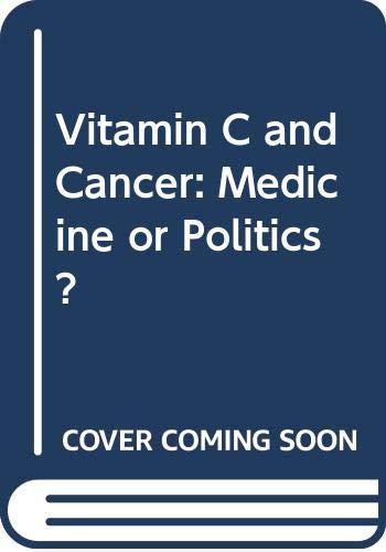 9780312052423: Vitamin C and Cancer: Medicine or Politics?