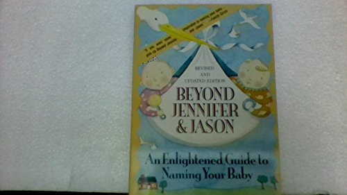 9780312053840: Beyond Jennifer and Jason: An enlightened guide to naming your baby