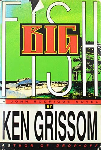Big Fish by Grissom, Ken: Ken Grissom