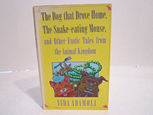 Dog That Drove Home, the Snake Eating: Vida Adamoli