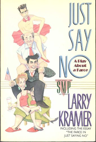 9780312054526: Just Say No: A Play About a Farce (Stonewall Inn Editions)