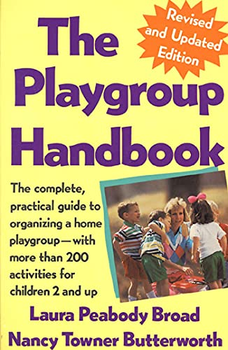 9780312054946: The Playgroup Handbook: The complete, pratical guide to organizing a home playgroup--with more than 200 activities for children 2 and up