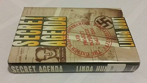 9780312055103: Secret Agenda: The United States Government, Nazi Scientists, and Project Paperclip, 1945 to 1990