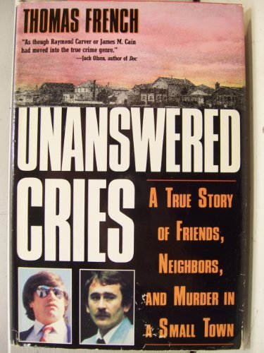 9780312055264: Unanswered Cries: A True Story of Friends, Neighbors, and Murder in a Small Town