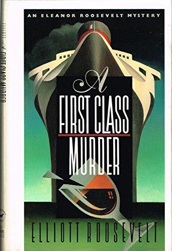 9780312055271: A First Class Murder (An Eleanor Roosevelt Mystery)