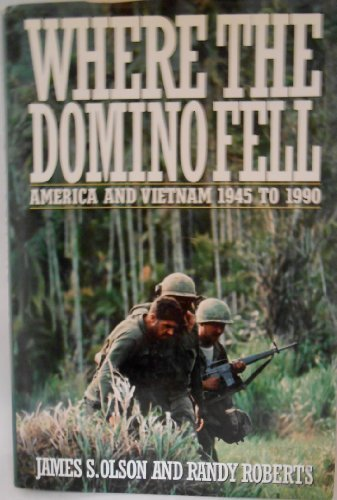 Where the Domino Fell America and Vietnam (0312055358) by Olson, James S; Olson, James S.; Roberts, Randy