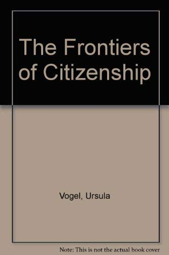 9780312055684: The Frontiers of Citizenship