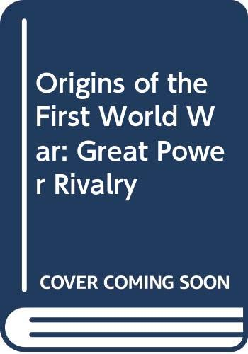 9780312055769: Origins of the First World War: Great Power Rivalry and German War Aims