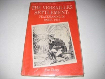 9780312055790: The Versailles Settlement: Peacemaking in Paris, 1919 (The Making of the 20th Century)