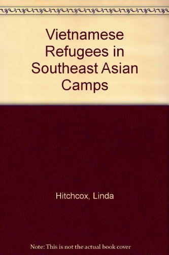 9780312057039: Vietnamese Refugees in Southeast Asian Camps