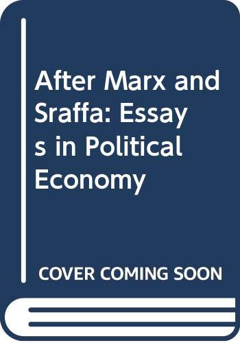 After Marx and Sraffa: Essays in Political: Hodgson, Geoffrey M.