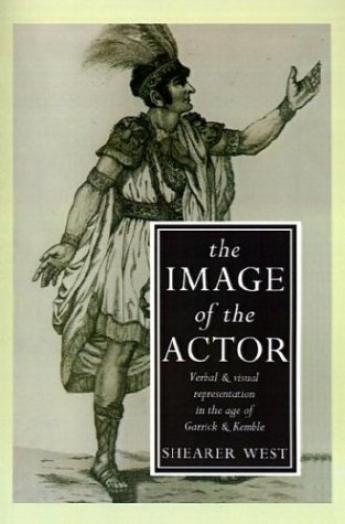 9780312057381: The Image of the Actor: Verbal and Visual Representation in the Age of Garrick and Kemble
