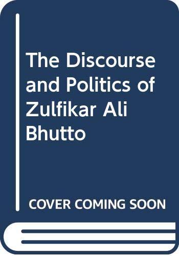 9780312057657: The Discourse and Politics of Zulfikar Ali Bhutto
