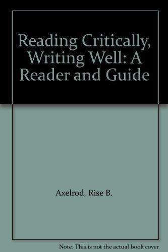 9780312058098: Reading Critically, Writing Well: A Reader and Guide
