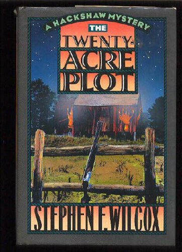 The Twenty-Acre Plot: A Hacksaw Mystery