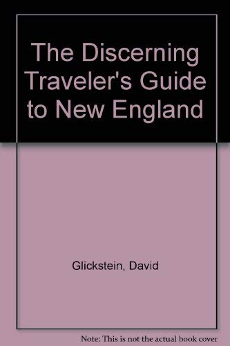 9780312058562: The Discerning Traveler's Guide to New England