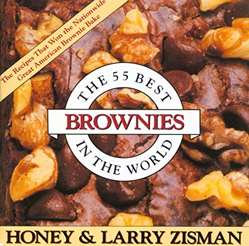 Fifty-Five Best Brownies in the World: Zisman, Honey; Zisman,