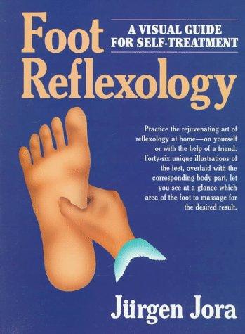 Foot Reflexology: A Visual Guide For Self-Treatment: Jurgen Jora