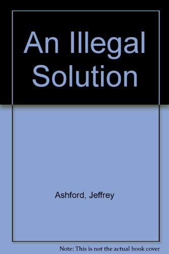 9780312058753: An Illegal Solution
