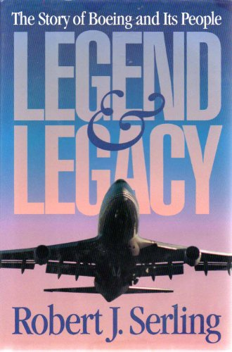 9780312058906: Legend and Legacy: The Story of Boeing and Its People