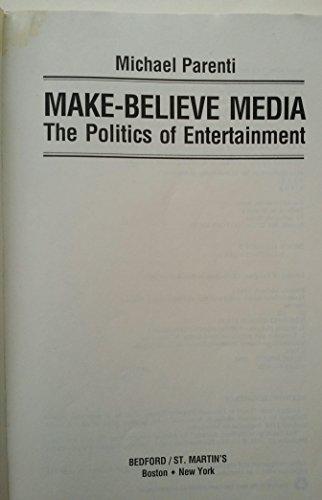 9780312058944: Make-Believe Media: The Politics of Entertainment