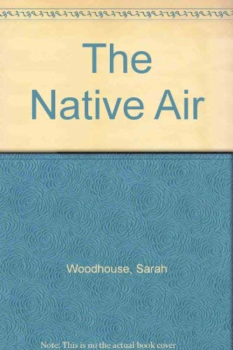9780312059019: The Native Air