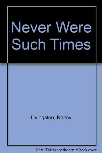 9780312059026: Never Were Such Times