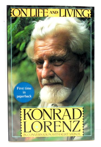 9780312059378: On Life and Living: Konrad Lorenz in Conversation With Kurt Mundl