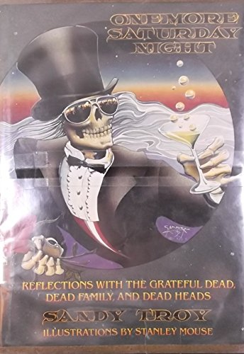 9780312059385: One More Saturday Night: Reflections With the Grateful Dead, Dead Family, and Dead Heads