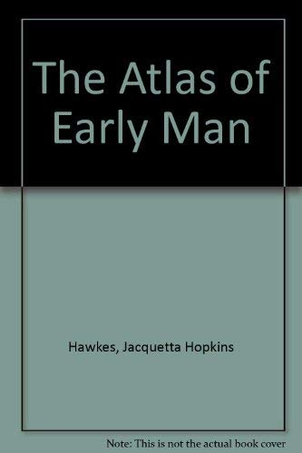 9780312059859: The Atlas of Early Man