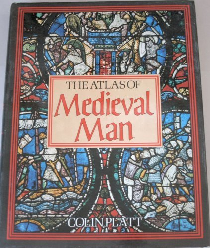 9780312059934: The Atlas of Medieval Man