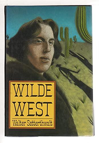 WILDE WEST: Satterthwait, Walter
