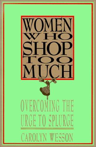 9780312060015: Women Who Shop Too Much: Overcoming the Urge to Splurge