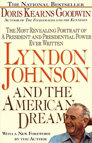 9780312060275: Lyndon Johnson and the American Dream: The Most Revealing Portrait of a President and Presidential Power Ever Written
