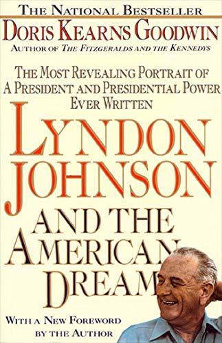 Lyndon Johnson and the American Dream: The: Goodwin, Doris Kearns