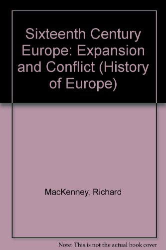 9780312060367: Sixteenth Century Europe: Expansion and Conflict (History of Europe)